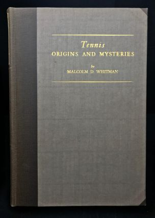 Tennis: Origins and Mysteries. Malcon D. Whitman
